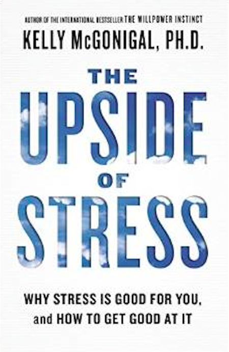 *The Upside of Stress*